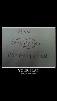 Your plan, foiled.
