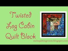 Learn how to make a twisted log cabin quilt block with this video tutorial. Take your log cabin quilts to a whole new level.
