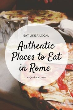 When visiting Rome it's easy to get suckered by the promise of a good meal. Don't be fooled by the tourist traps though! Use this Rome travel guide to find some of the most authentic places to eat in Rome! Eat like a real Roman at any of these spots! #Rome via @acajunincali