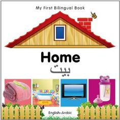 My First Bilingual Book-Home (English-Arabic) (English and Arabic Edition): Milet Publishing: 9781840596403: Amazon.com: Books