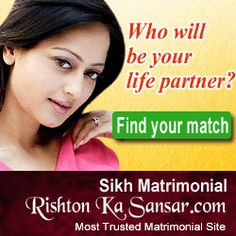 All Information updated on profile as per Sikh bride and groom provided to us. You are confirmly to search your perfect soul mate match on free matrimonial site Rishton Ka Sansar site. So, go through our Sikh matrimonial site and get your suitable match. our Sikh matrimony sites also provide horoscope match-making features for life partner. You can also fill up your partner preference details to check your horoscope compatibility using match making features.