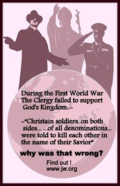 """WWI- Why did the clergy fail? Visit www.jw.org  you will NEVER see one of JW's guilty of blood shed.They remain neutral. Clergy in false religion is using """"in the name of religion"""" to slaughter each other. visit the above website an find out the """"truth"""".."""