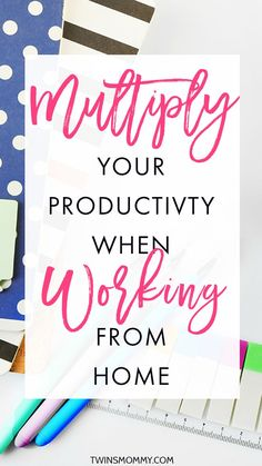 How to Multiply Your Productivity When You Work From Home – Are you a WAHM or…