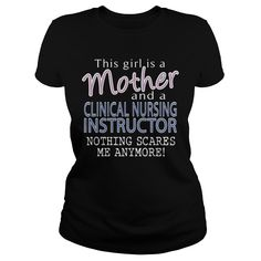 CLINICAL NURSING INSTRUCTOR AND THIS GIRL IS A MOTHER NOTHING SCARES T-Shirts, Hoodies. CHECK PRICE ==► https://www.sunfrog.com/LifeStyle/CLINICAL-NURSING-INSTRUCTOR--MOTHER-Black-Ladies.html?id=41382
