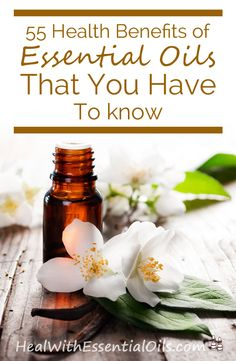 http://healwithessentialoils.com/55-health-benefits-essential-oils-you-have-to-know/