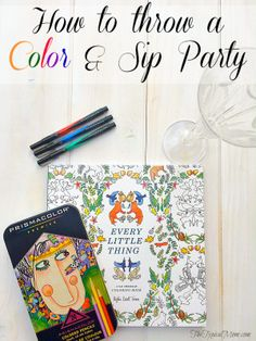 Throw a color and sip party at home with your friends! Inexpensive and SO fun to do! Prismacolor4me AD