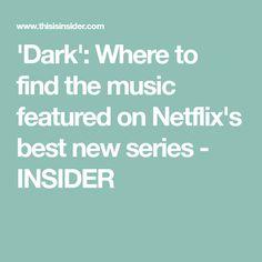 'Dark': Where to find the music featured on Netflix's best new series - INSIDER