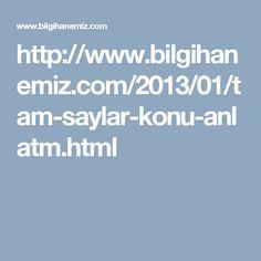 http://www.bilgihanemiz.com/2013/01/tam-saylar-konu-anlatm.html