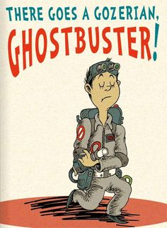 There goes a Gozerian, Ghostbuster!