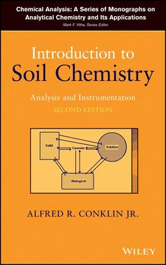 Introduction to Soil Chemistry: Analysis and Instrumentation (Chemical Analysis: A Series of Monographs on Analytical Chemistry and Its Applications) eBook: Alfred R. Conklin: Kindle Store