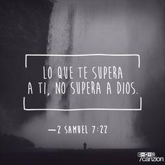«¡Qué grande eres, oh Señor Soberano! No hay nadie como tú. ¡Nunca hemos oído de otro Dios como tú!».— 2 Samuel 7:22