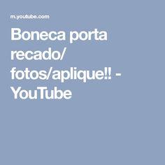 Boneca porta recado/ fotos/aplique!! - YouTube