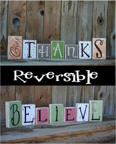 Reversible Wood Blocks- Thanks and Believe. Love the idea of 2 for 1!
