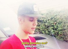"Imagine: you are meeting Justin BIEBER and you give him your number. ""Do you promise to at least call me once? "" to say ""pinky promise"""