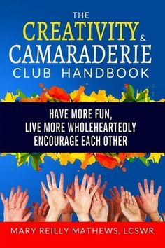Goodreads giveaway!  Win a free copy of The Creativity and Camaraderie Club Handbook, and learn to start your own creativity group.  Way better than a book club!