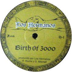 Los Hermanos - Birth Of 3000