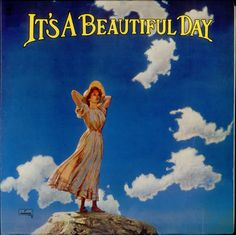 It's A Beautiful Day - It's A Beautiful Day (1969), cover designed by George Hunter and painted by Kent Hollister, based on the cover of a housekeeping magazine from around 1900. #24 on Rolling Stone's list of 100 Greatest Album Covers.