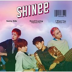 SHINee's Japanese single Sunny Side will be released on 1 Aug It includes Japanese version of Good Evening and I Want You . [INFO] The single will come in 3 versions: Limited Edition Regular FC Limited Edition . Ray Music, Music Tv, Taemin, Shinee Albums, Japanese Singles, Video Japanese, Music Charts, Japanese Books, Korean Entertainment