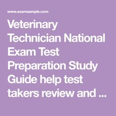Veterinary Technician National Exam Test Preparation Study Guide help test takers review and prepare for each type of question on the exam includes sample questions, test tips and a complete study plan helps to raise your exam score .
