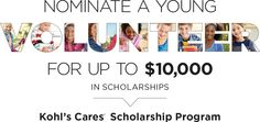 Nominate a young volunteer for up to $10,000 in scholarships | Kohl's Cares Scholarship Program