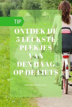 De 5 leukste plekjes om te ontdekken op de fiets Zuid-Den Haag mamameteenblog Uittips | Fietsen | Den Haag | Op stap