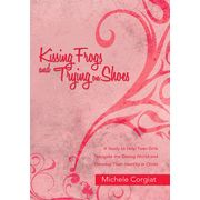 Kissing Frogs and Trying on Shoes: A Study to Help Teen Girls Navigate the Dating World and Develop Their Identity in Christ - eBook - maybe in a couple of years.