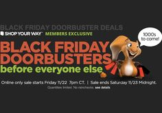 Sears Black Friday 2013 doorbusters start early for members only.
