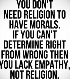 "True def lack empathy!!! But you do also need a ""Relationship with God"" Not ""religion!!!!!"" Relationship CHANGES your life!!  That is if if are 100% in and don't play the games of the ""world"" Commitment, dedication and truth."