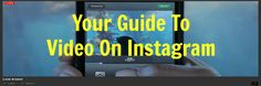 Your guide to the video on Instagram