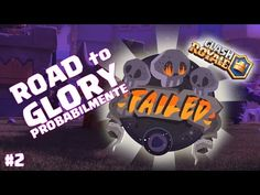 Clash Royale | Road to Glory!!!!!!!! parte 2 - YouTube