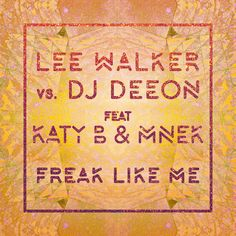 """""""Freak Like Me (feat. Katy B & MNEK) - Radio Edit"""" by Lee Walker dj deeon Katy B MNEK was added to my Alex Tiger playlist on Spotify"""