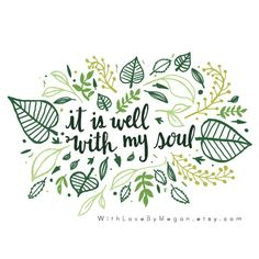 It is Well with My Soul - calligraphy hymn lyrics print, hand-lettered, hand-lettering, script art print, gallery wall, home decor, handlettered bible verse, scripture, Christian lettering
