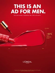 advertising campaign LOreals Bold New Ad Campaign Has a Message for Men: Hire More Women Adweek Creative Advertising, Ads Creative, Print Advertising, Advertising Campaign, Advertising Ideas, Creative Posters, Women In Leadership, Leadership Roles, Marketing Approach
