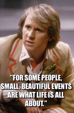 Great quote from the 5th Doctor