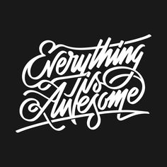 Check out this awesome 'Everything is awesome' design on @TeePublic! Typography Images, Typography Layout, Typography Letters, Typography Inspiration, Typography Poster, Graphic Design Typography, Lettering Design, Graphic Design Inspiration, Lettering Ideas
