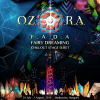 Dj Fada * Fairy Dreaming - Chillout Stage / O.Z.O.R.A. Festival 2014  (ago14) by Dj Fada on SoundCloud