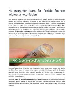 Get online loans for no guarantor people in the UK. Click here for more details: http://goo.gl/aqzgKz