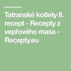 Tatranské kotlety II. recept - Recepty z vepřového masa - Recepty.eu Math Equations