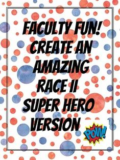 Great End of the Year Activity for students and Kick-off to the New Year for Teachers!! Easily modified to suit your needs. Tried and true team-building activity. This Super Hero Version II has over 15 pages of editable documents for you to create an Amazing Race.