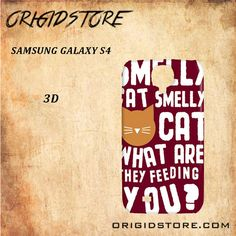 Smelly Cat What Are They Feeding You Black White Snap On 3D For Samsung Galaxy S4 Case