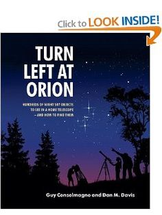 Turn Left at Orion: Hundreds of Night Sky Objects to See in a Home Telescope - and How to Find Them: Guy Consolmagno, Dan M. Davis: 9780521153973: Amazon.com: Books - KMK
