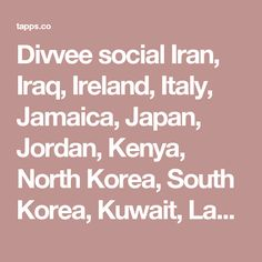 Divvee social  Iran, Iraq, Ireland, Italy, Jamaica, Japan, Jordan, Kenya, North Korea, South Korea, Kuwait, Laos, Latvia, Lebanon, Lesotho, Liberia, Libya, Liechtenstein, Lithuania, Luxembourg, Madagascar, Malawi, Malaysia, Mali, Mauritania, Mauritius, Mexico, Monaco, Mongolia, Morocco, Mozambique, Nepal, Netherlands, NZ, Nicaragua, Niger, Nigeria, Norway, Pakistan, Panama, Papua New Guinea, Paraguay, Peru, Philippines, Poland, Portugal,