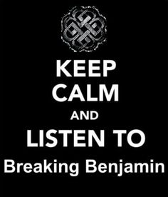 Keep calm & Breaking Benjamin mcr mcr Rollins, This is so you! Music Love, Music Is Life, Rock Music, My Music, Music Stuff, Song Quotes, Music Quotes, Escape The Fate, We Will Rock You