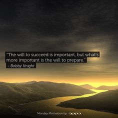 """The will to succeed is important, but what's more important is the will to prepare."" - Bobby Knight #MondayMotivation"