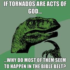 because he god loves the bible belt and is testing them to make sure they are worthy, of course.