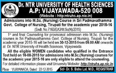 Admissions into MSc Nursing Course NTR University Padmavathamma College of Nursing  NTRUHS Admissions into MSc Nursing Course 2016-17 NTR University Padmavathamma College of Nursing, Admissions into M.Sc. (Nursing) COURSES in Sri Padmavathamma Govt.  College of Nursing, Tirupati for the year 2015-16, Dr. NTR UNIVERSITY OF HEALTH SCIENCES