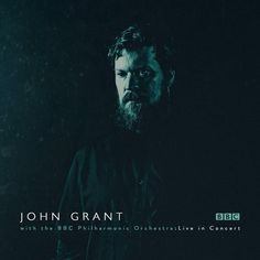 John Grant - John Grant and the BBC Philharmonic Orchestra: Live in Concert