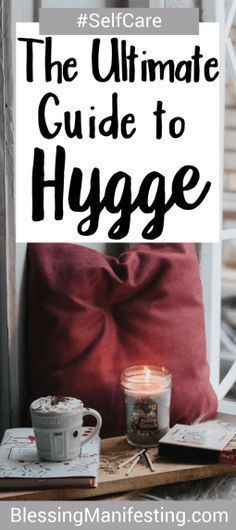 The ultimate guide to Hygge. Invite comfort, coziness, and warmth into your life with this simple Danish practice for happiness.