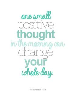 one small positive thought...