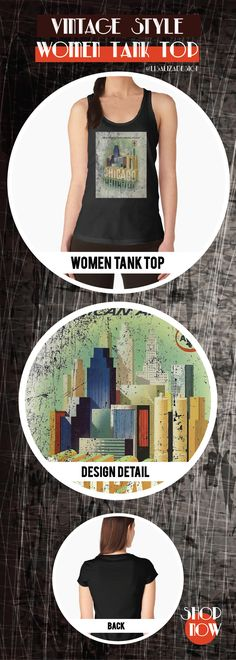 Women's Tank Top Vintage Travel Poster, Aged and Weathered - Chicago  Design inspired by vintage travel and advertisements posters from the late 19th century.  (Also available in mugs, shirts, duvet covers, acrylic , phone cases,   kid fashion, clocks, pillows.)   #vintage  #oldies #grunge #retro #travelposter #Chicago  #vintageposter #vintagetravel #buyart #giftideas #redbubble   #teepublic #lisalizadesign #vintagefashion #wallart #vintageprints    #women #tanktops #fashion